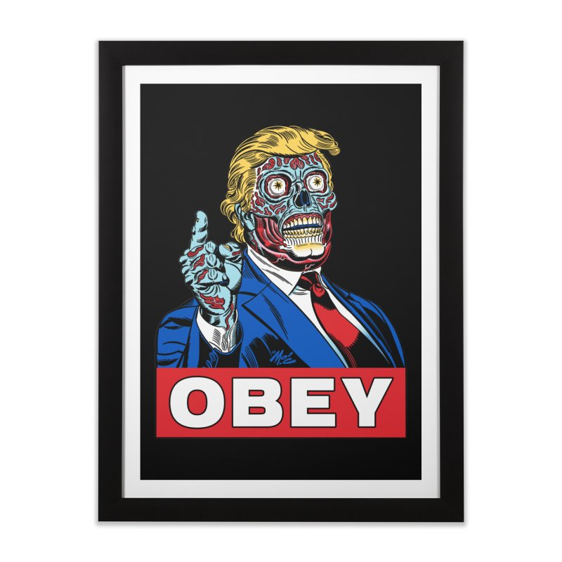 TRUMP/THEY LIVE OBEY! Home Framed Fine Art Print by Mitch O'Connell