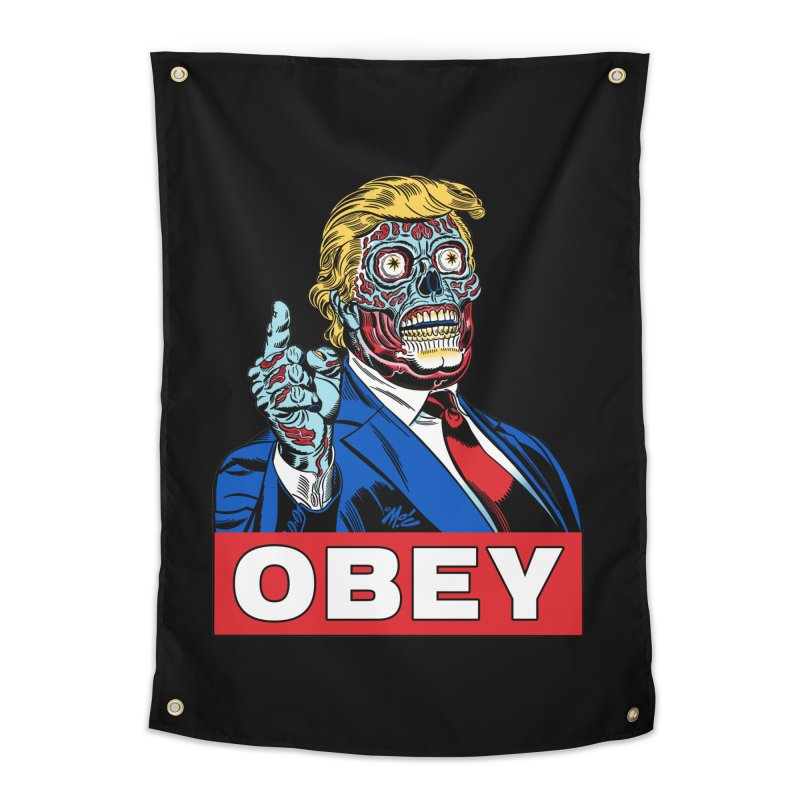 TRUMP/THEY LIVE OBEY! Home Tapestry by Mitch O'Connell