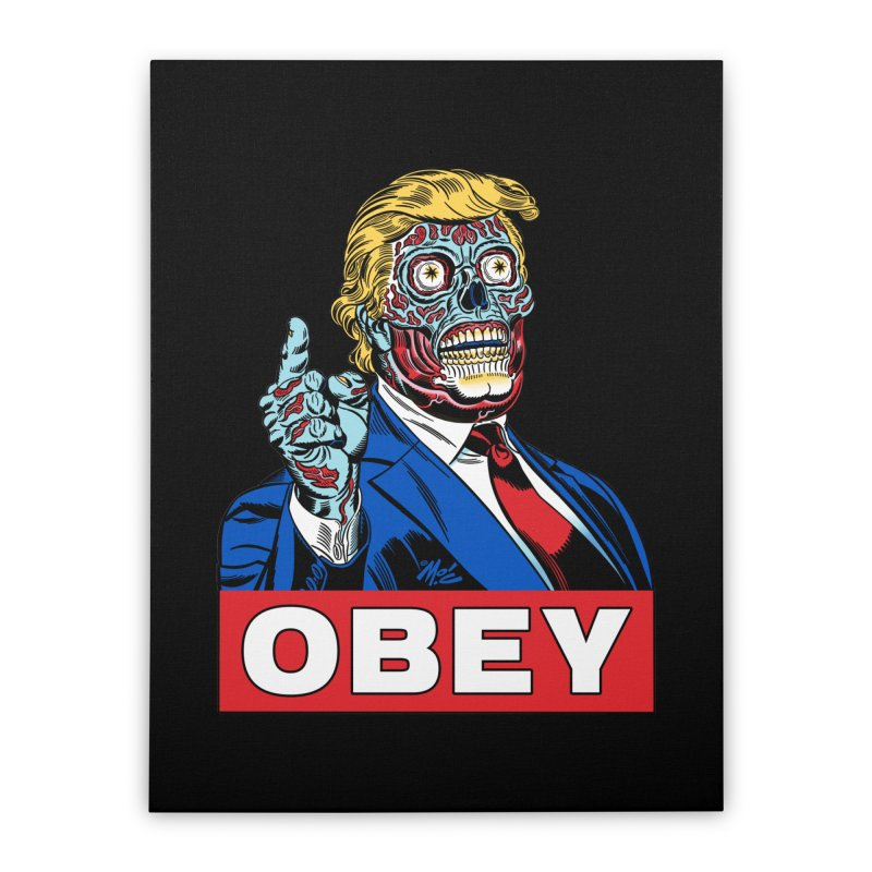 TRUMP/THEY LIVE OBEY! Home Stretched Canvas by Mitch O'Connell