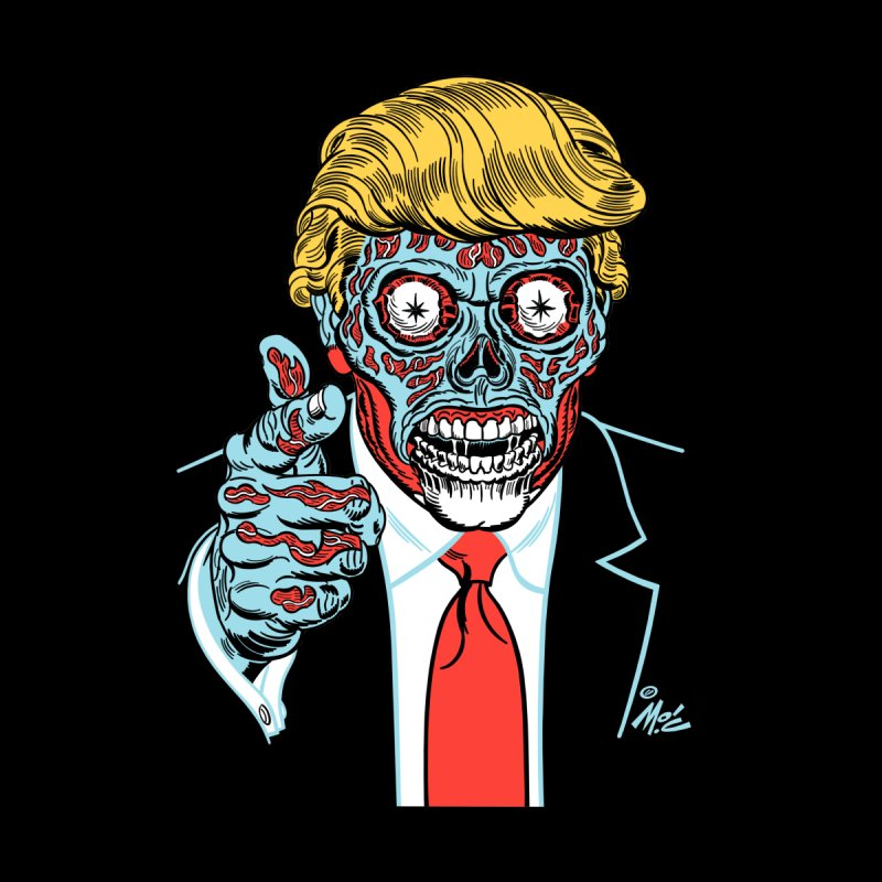 'Trump/They Live' Classic! None  by Mitch O'Connell