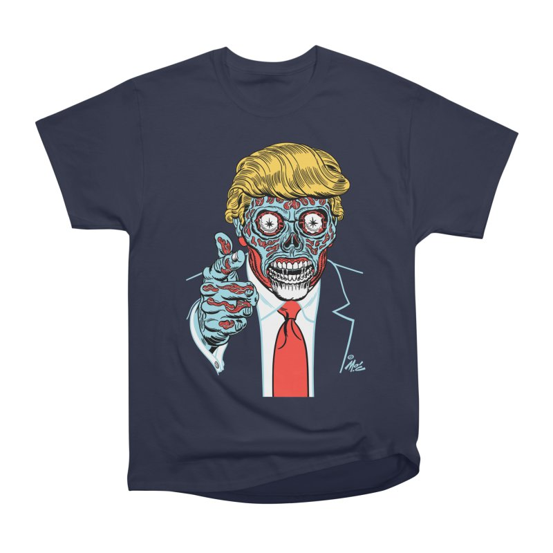 'Trump/They Live' Classic! Women's Heavyweight Unisex T-Shirt by Mitch O'Connell