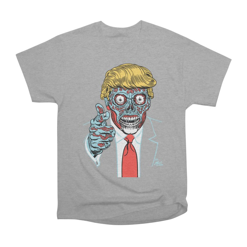 'Trump/They Live' Classic! Women's Classic Unisex T-Shirt by Mitch O'Connell