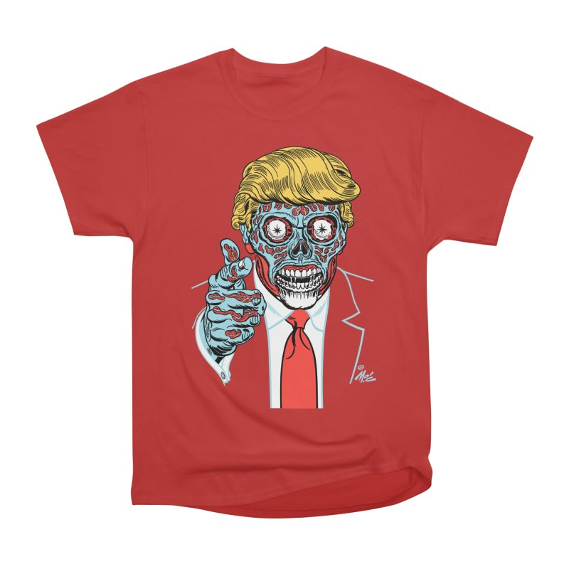 'Trump/They Live' Classic! Men's Heavyweight T-Shirt by Mitch O'Connell