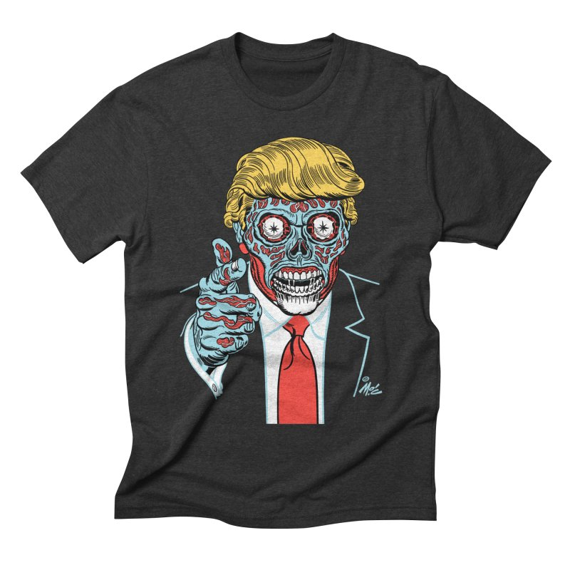 'Trump/They Live' Classic! Men's Triblend T-Shirt by Mitch O'Connell