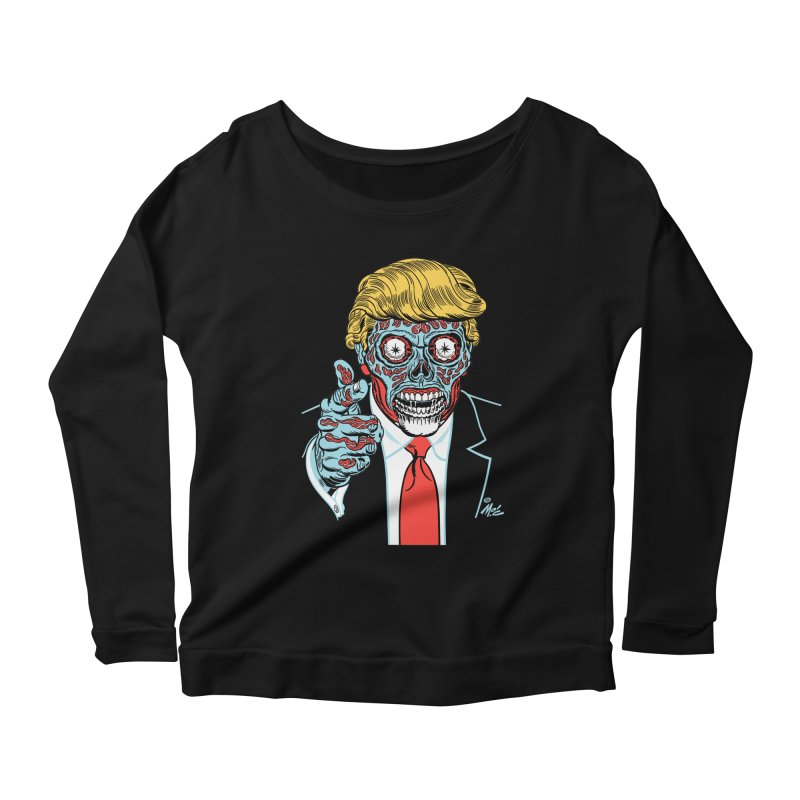 'Trump/They Live' Classic! Women's Longsleeve Scoopneck  by Mitch O'Connell