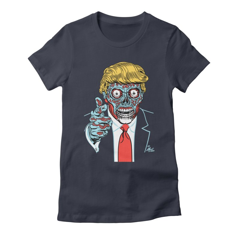 'Trump/They Live' Classic! Women's Fitted T-Shirt by Mitch O'Connell