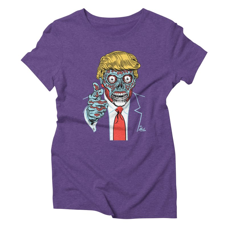 'Trump/They Live' Classic! Women's Triblend T-shirt by Mitch O'Connell