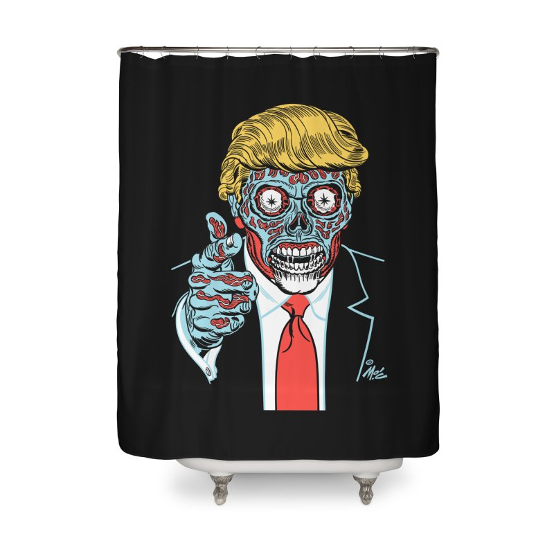 'Trump/They Live' Classic! Home Shower Curtain by Mitch O'Connell