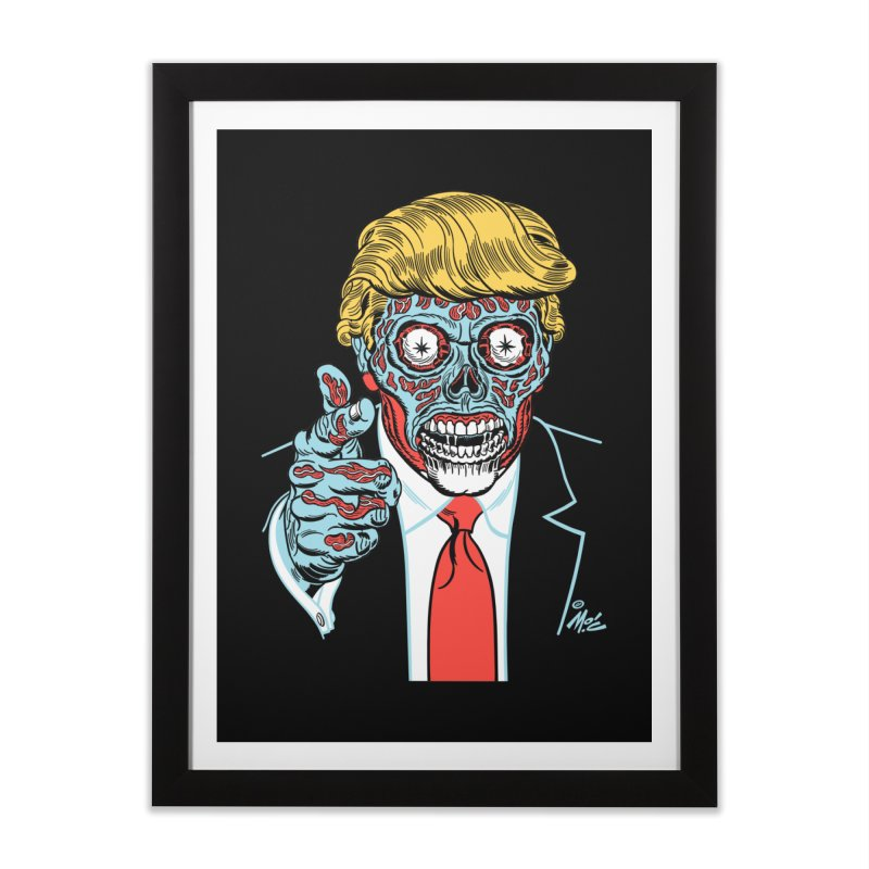 'Trump/They Live' Classic! Home Framed Fine Art Print by Mitch O'Connell