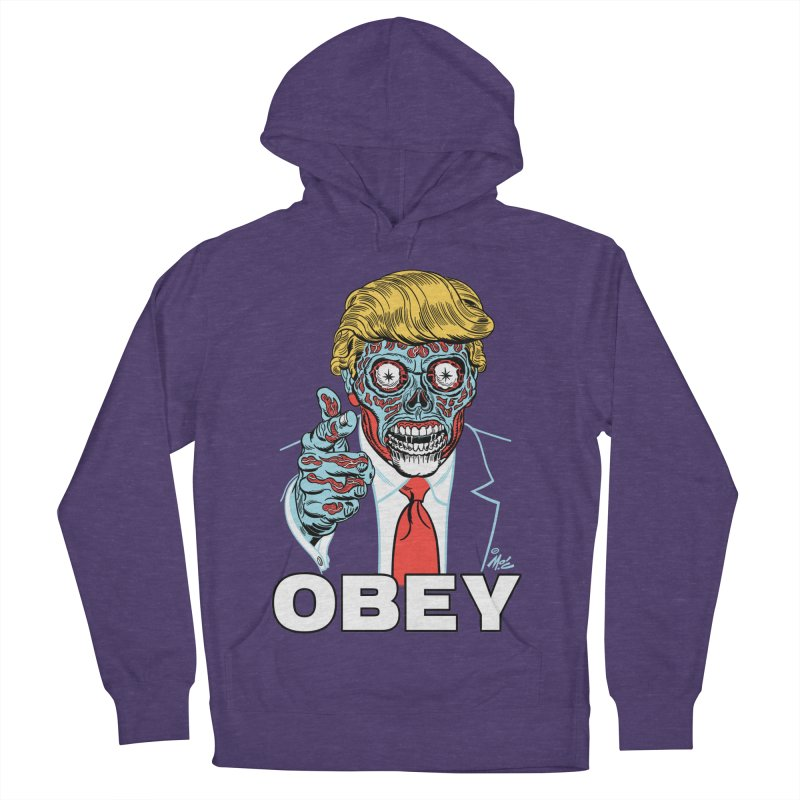 TRUMP LIVES! YOU OBEY! Men's Pullover Hoody by Mitch O'Connell