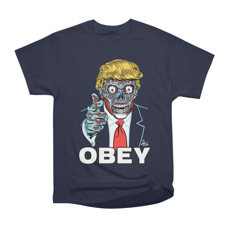 TRUMP LIVES! YOU OBEY! Women's Classic Unisex T-Shirt by Mitch O'Connell