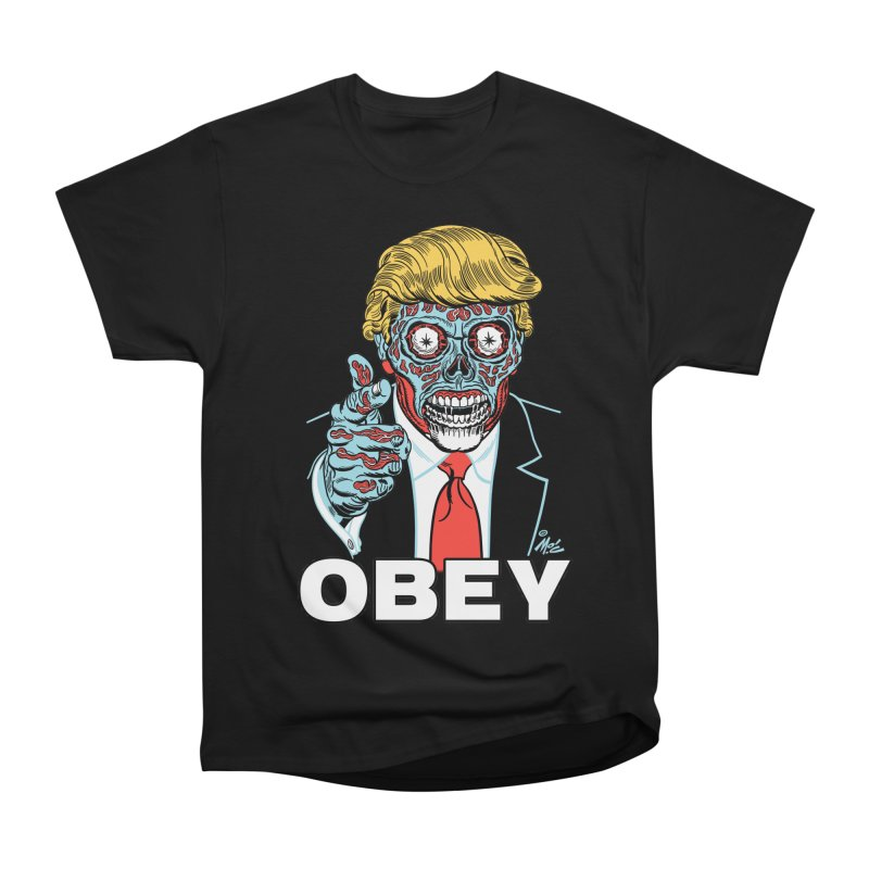 TRUMP LIVES! YOU OBEY! Women's Heavyweight Unisex T-Shirt by Mitch O'Connell