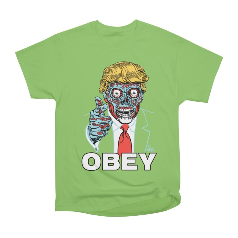 TRUMP LIVES! YOU OBEY! Men's Heavyweight T-Shirt by Mitch O'Connell
