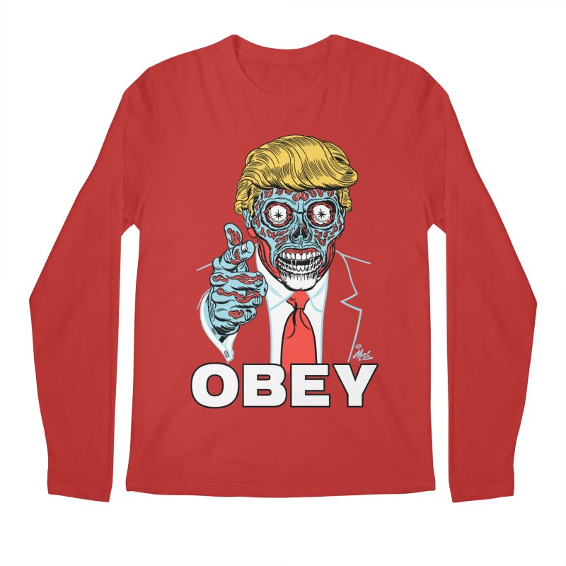 TRUMP LIVES! YOU OBEY! Men's Longsleeve T-Shirt by Mitch O'Connell