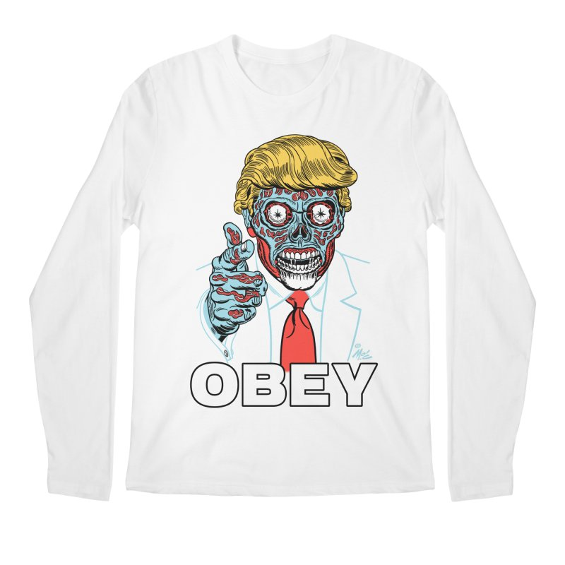 TRUMP LIVES! YOU OBEY! Men's Regular Longsleeve T-Shirt by Mitch O'Connell