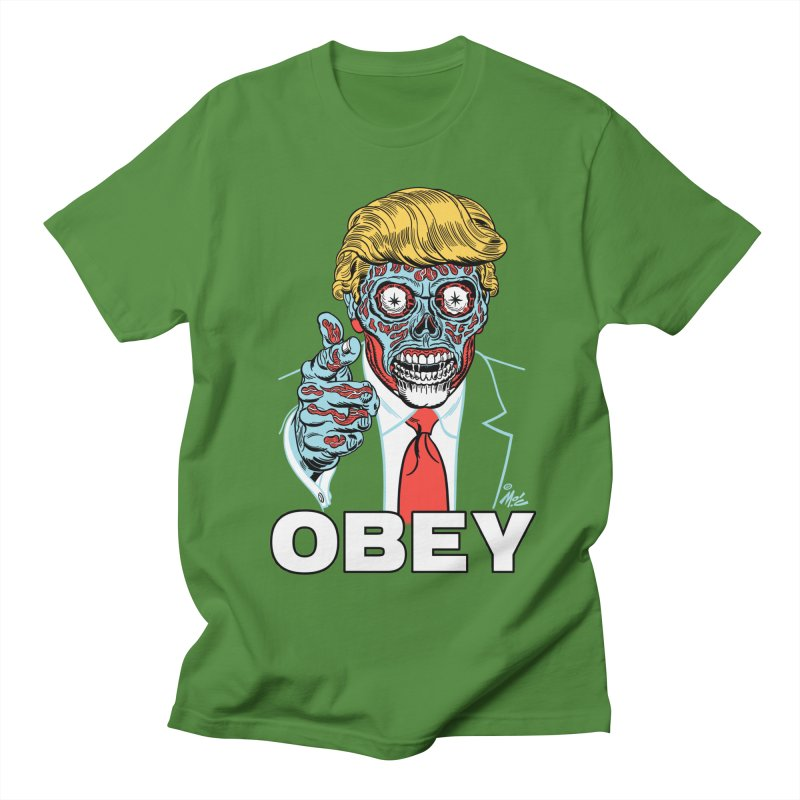 TRUMP LIVES! YOU OBEY! Women's Unisex T-Shirt by Mitch O'Connell
