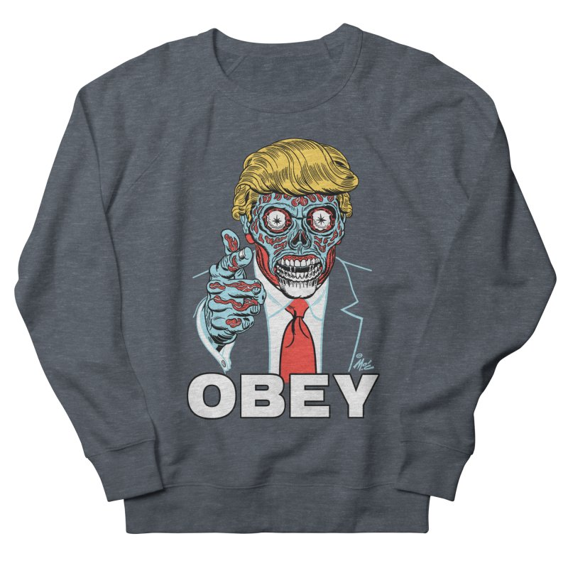 TRUMP LIVES! YOU OBEY! Women's Sweatshirt by Mitch O'Connell
