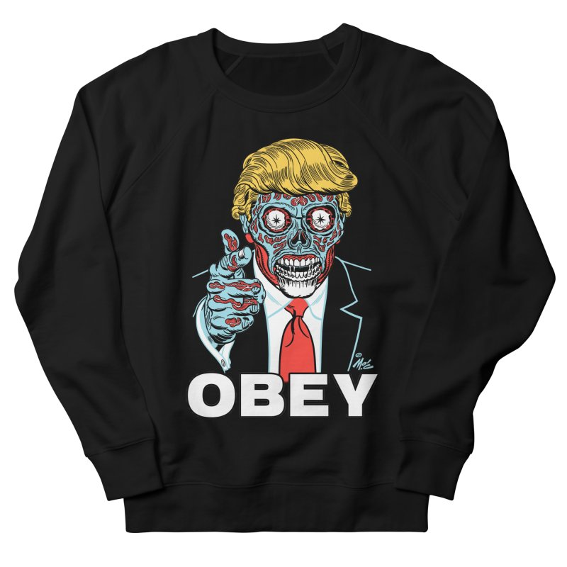 TRUMP LIVES! YOU OBEY! Women's French Terry Sweatshirt by Mitch O'Connell