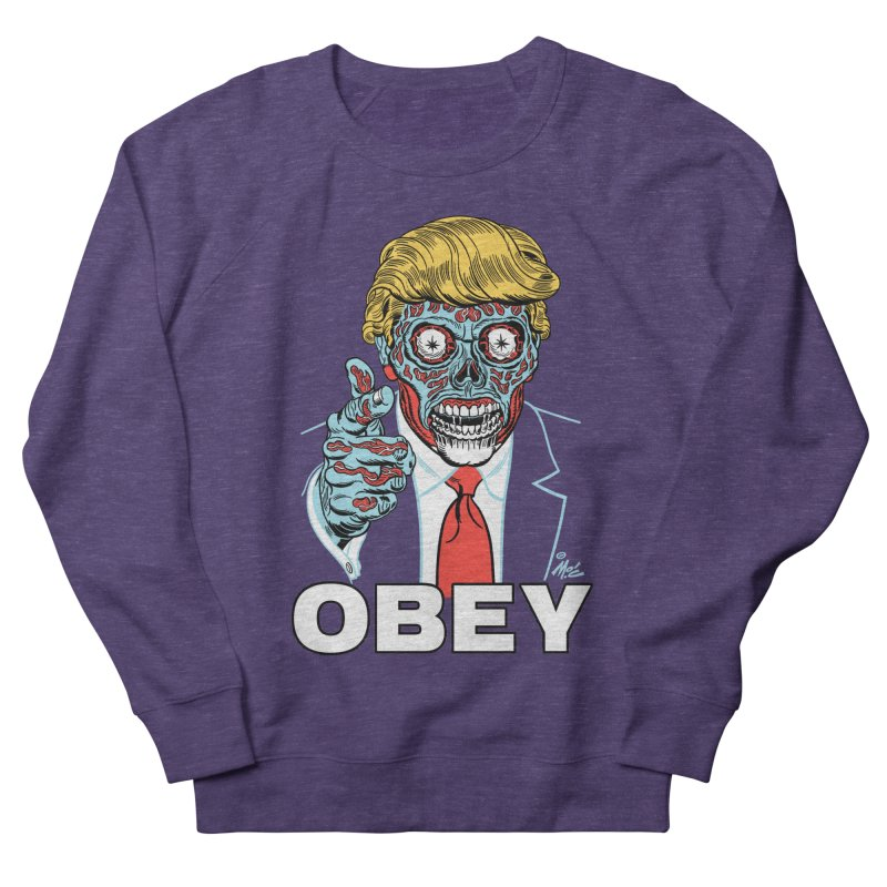 TRUMP LIVES! YOU OBEY! Men's Sweatshirt by Mitch O'Connell