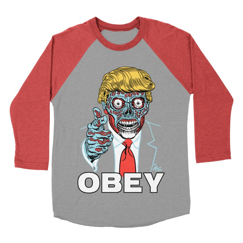 TRUMP LIVES! YOU OBEY! Women's Baseball Triblend Longsleeve T-Shirt by Mitch O'Connell