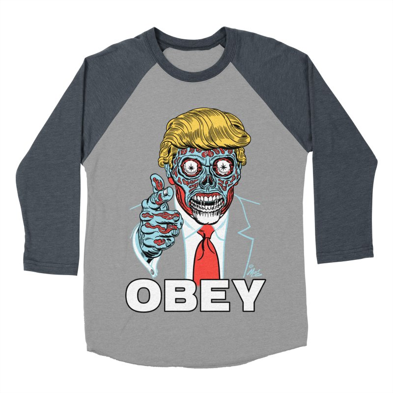TRUMP LIVES! YOU OBEY! Women's Baseball Triblend T-Shirt by Mitch O'Connell