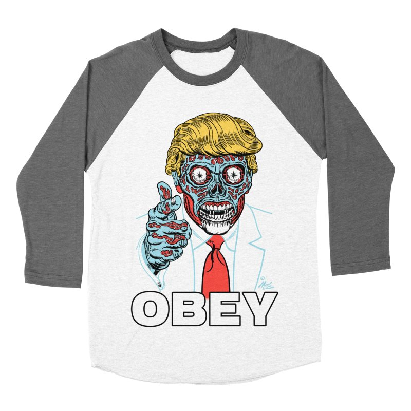TRUMP LIVES! YOU OBEY! Men's Baseball Triblend T-Shirt by Mitch O'Connell