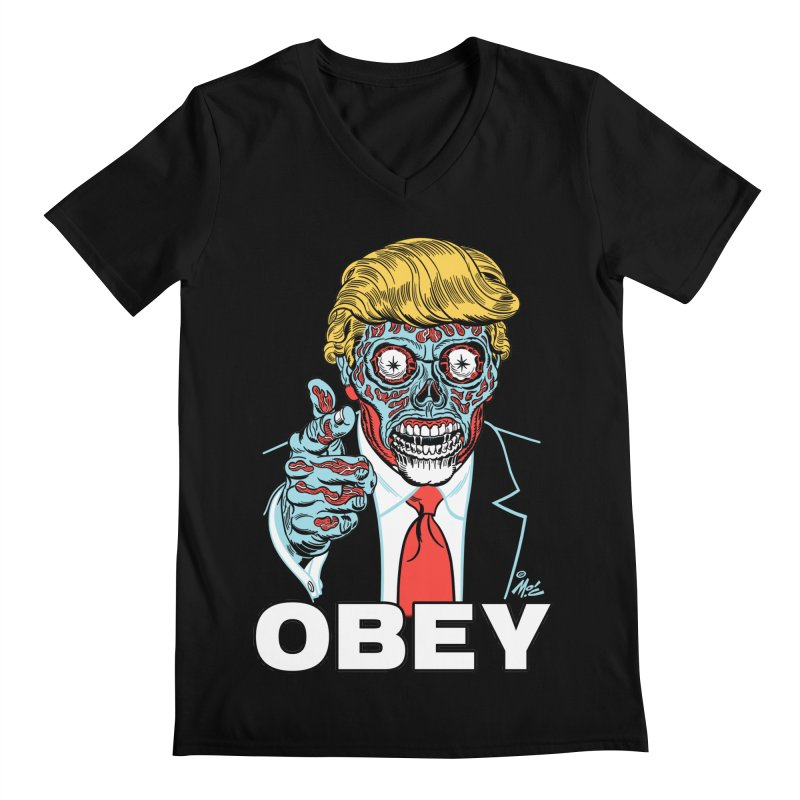 TRUMP LIVES! YOU OBEY! Men's V-Neck by Mitch O'Connell