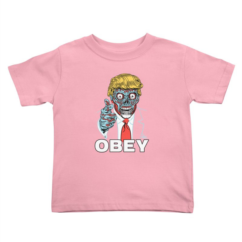 TRUMP LIVES! YOU OBEY! Kids Toddler T-Shirt by Mitch O'Connell