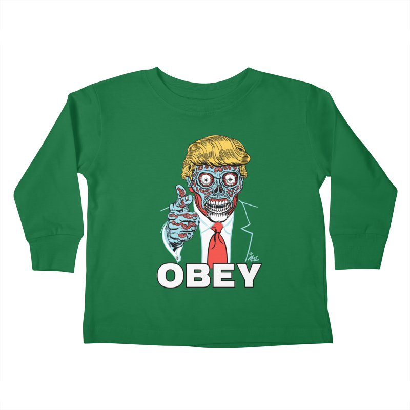 TRUMP LIVES! YOU OBEY! Kids Toddler Longsleeve T-Shirt by Mitch O'Connell