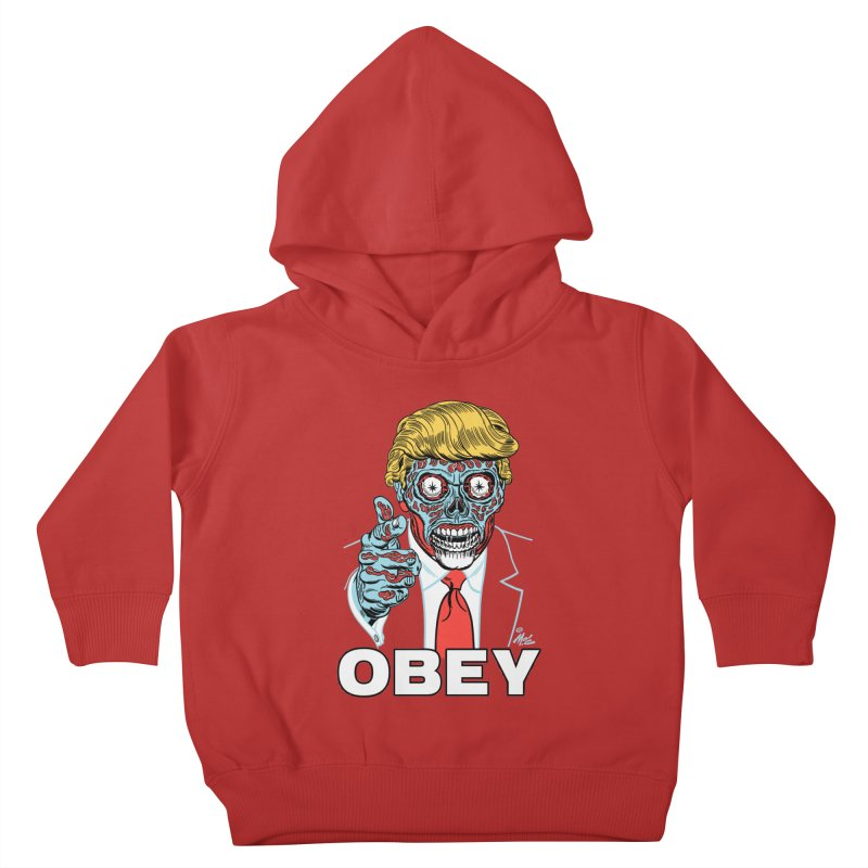 TRUMP LIVES! YOU OBEY! Kids Toddler Pullover Hoody by Mitch O'Connell