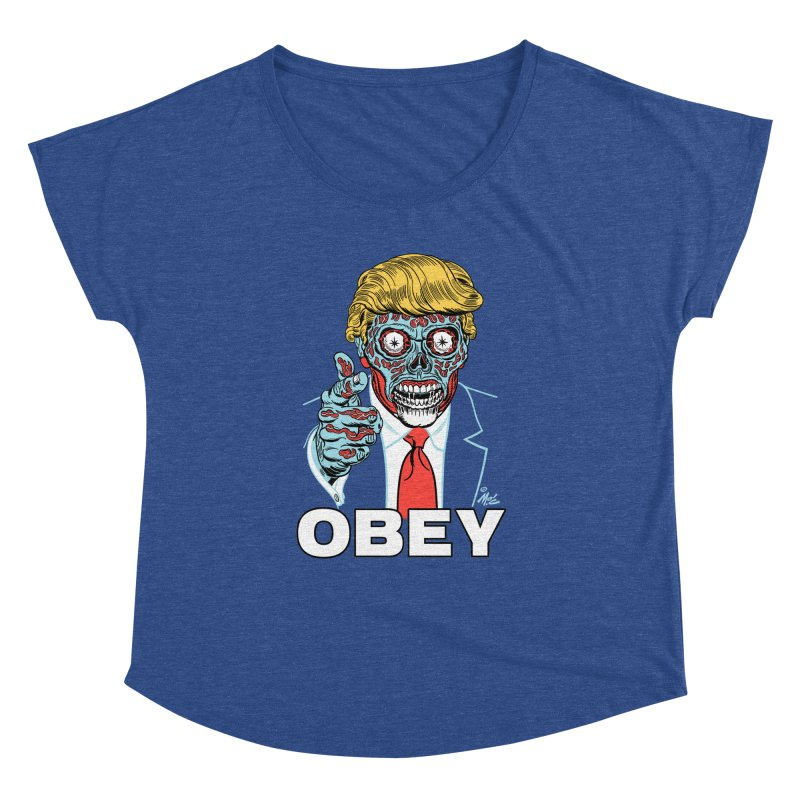 TRUMP LIVES! YOU OBEY! Women's Dolman by Mitch O'Connell