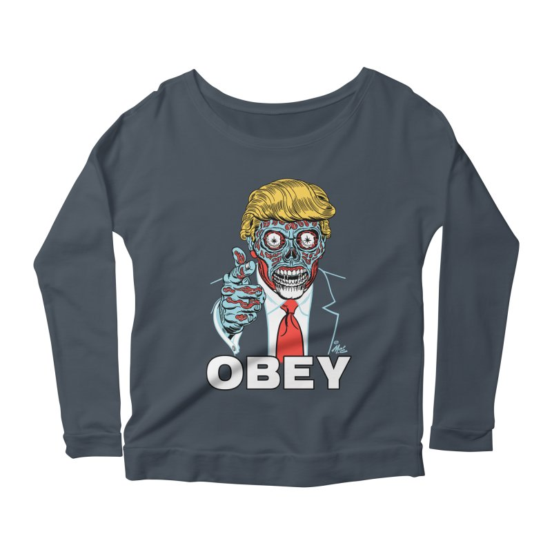 TRUMP LIVES! YOU OBEY! Women's Longsleeve Scoopneck  by Mitch O'Connell