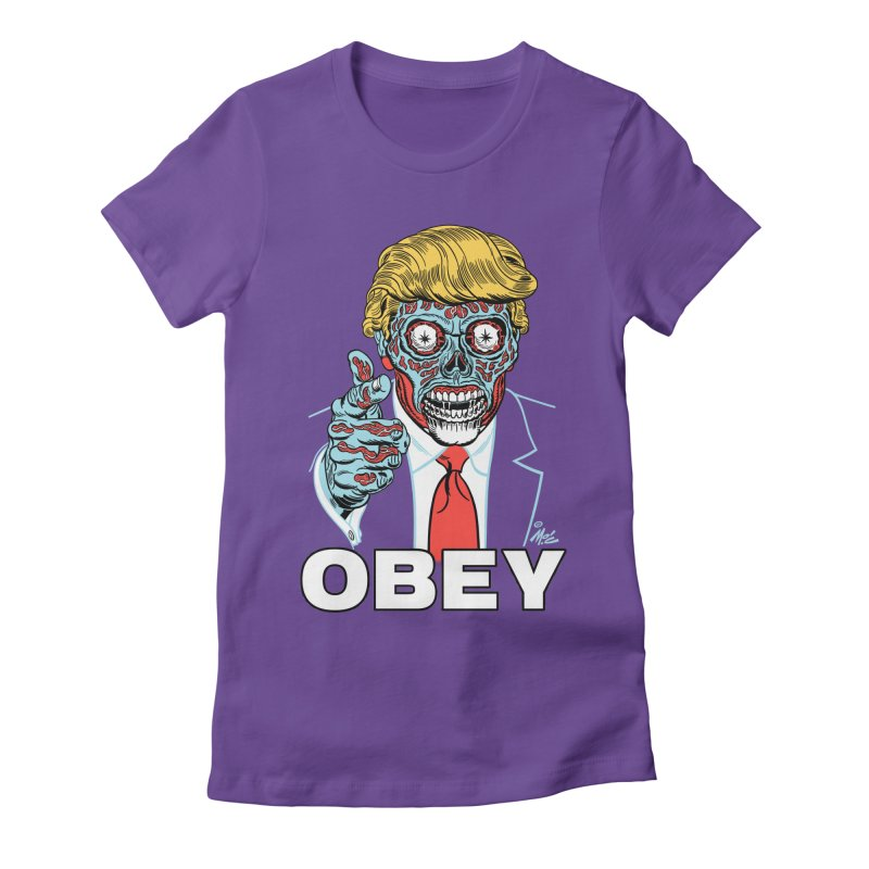 TRUMP LIVES! YOU OBEY! Women's Fitted T-Shirt by Mitch O'Connell