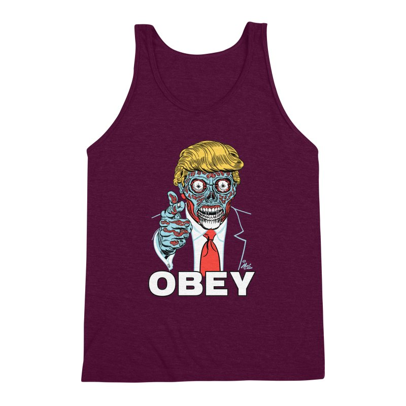TRUMP LIVES! YOU OBEY! Men's Triblend Tank by Mitch O'Connell