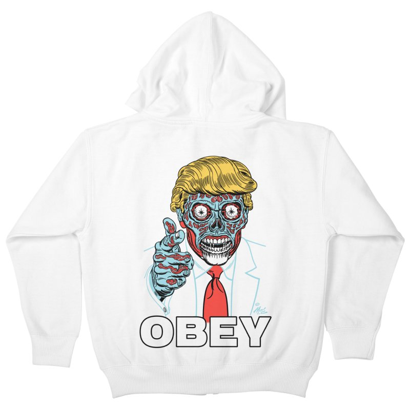 TRUMP LIVES! YOU OBEY! Kids Zip-Up Hoody by Mitch O'Connell