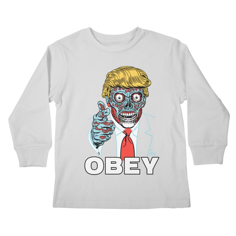 TRUMP LIVES! YOU OBEY! Kids Longsleeve T-Shirt by Mitch O'Connell