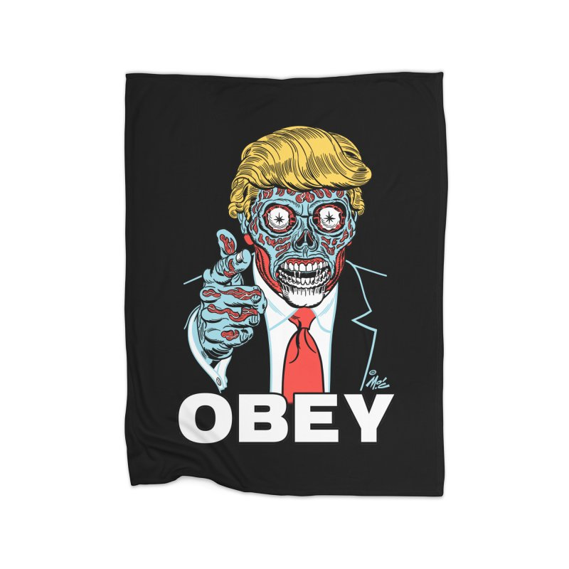 TRUMP LIVES! YOU OBEY! Home Fleece Blanket Blanket by Mitch O'Connell
