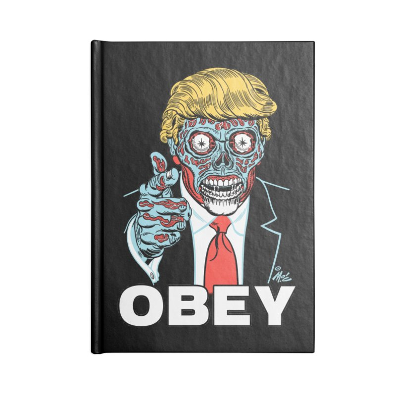 TRUMP LIVES! YOU OBEY! Accessories Notebook by Mitch O'Connell