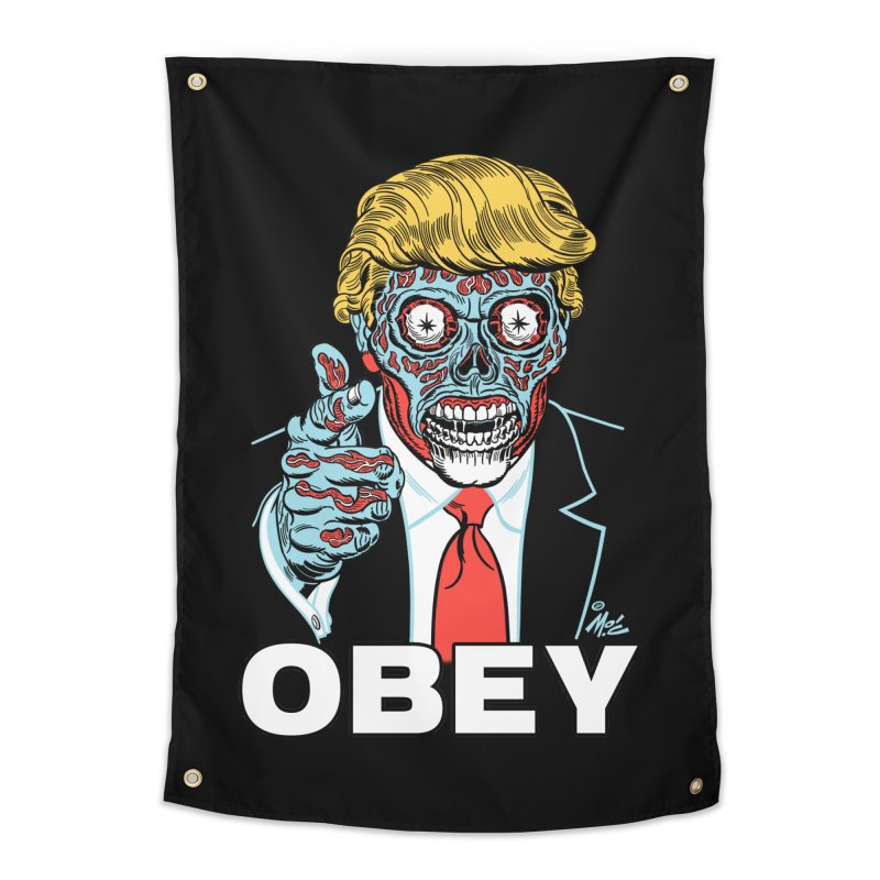 TRUMP LIVES! YOU OBEY! Home Tapestry by Mitch O'Connell