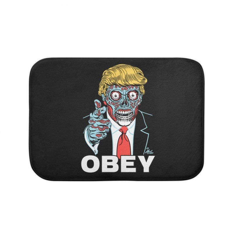 TRUMP LIVES! YOU OBEY! Home Bath Mat by Mitch O'Connell