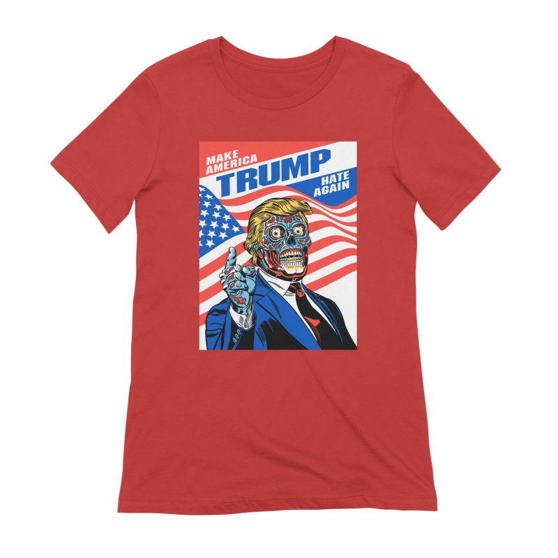 Make America Hate Again! Women's Extra Soft T-Shirt by Mitch O'Connell
