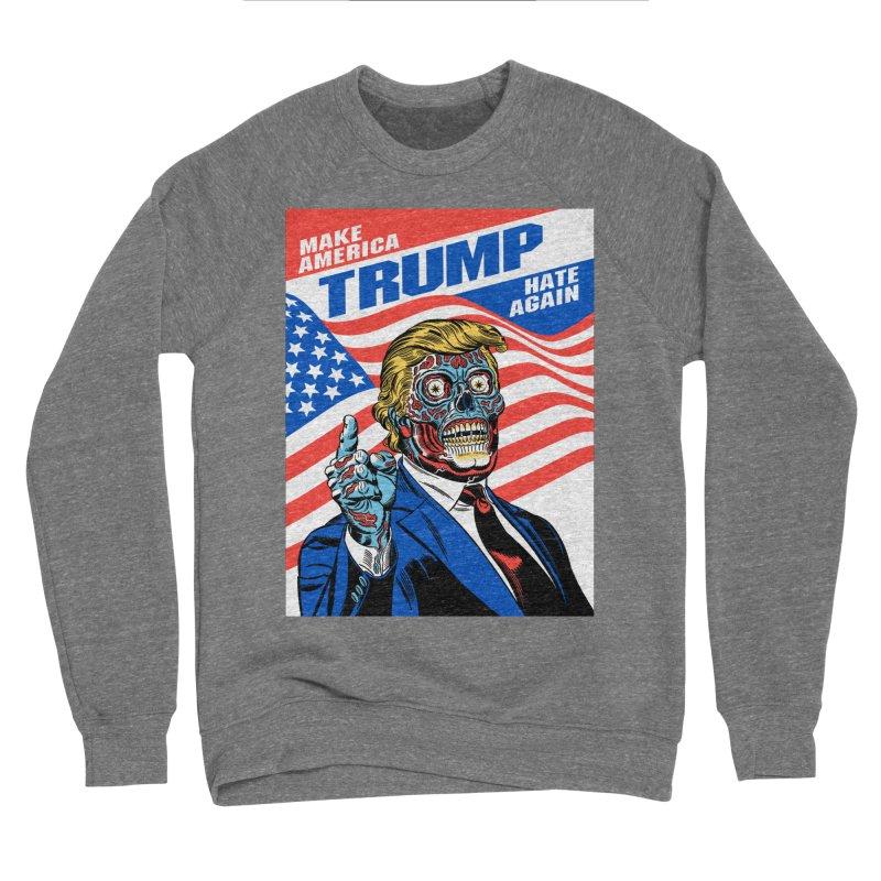 Make America Hate Again! Women's Sponge Fleece Sweatshirt by Mitch O'Connell