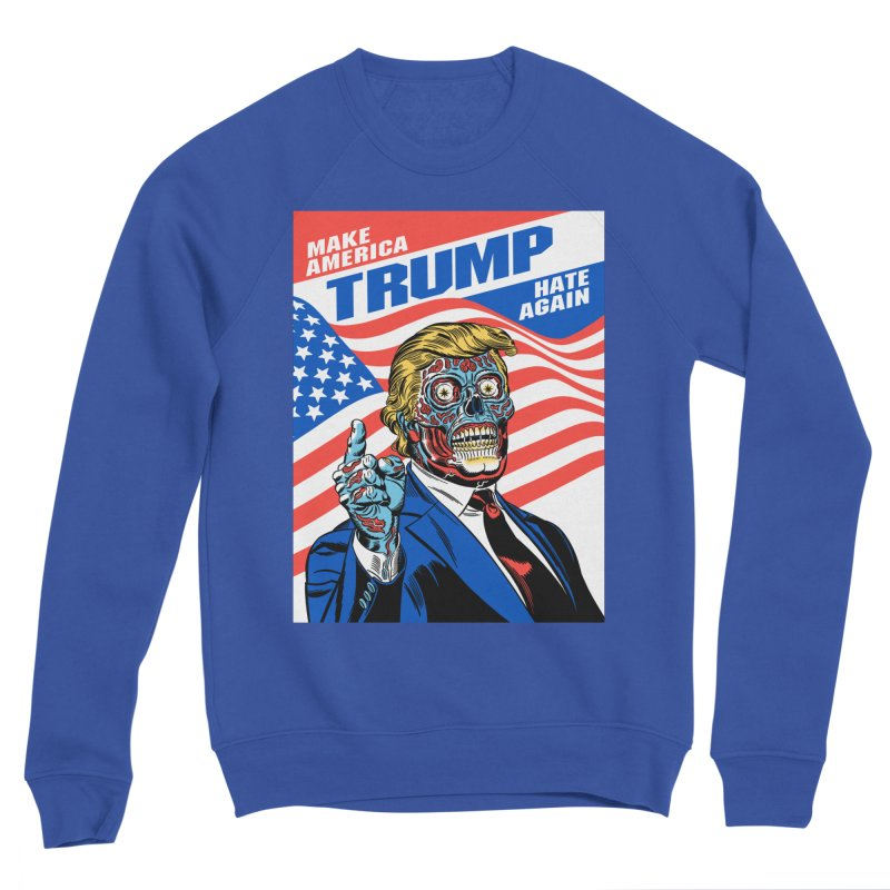 Make America Hate Again! Women's Sweatshirt by Mitch O'Connell