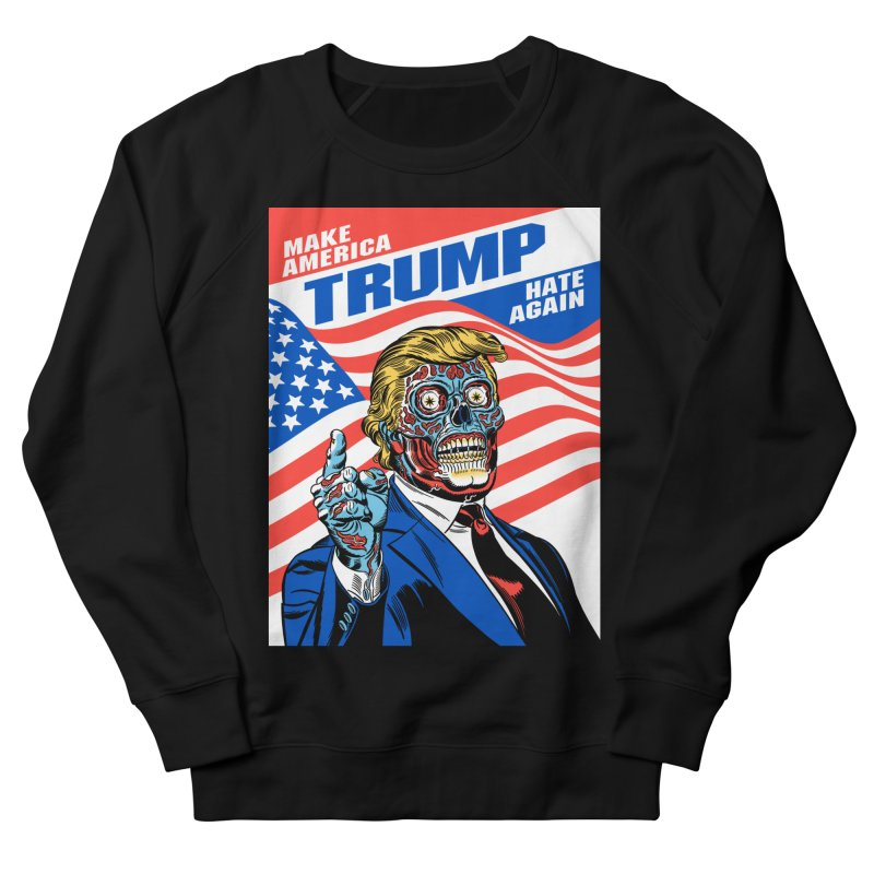 Make America Hate Again! Men's French Terry Sweatshirt by Mitch O'Connell