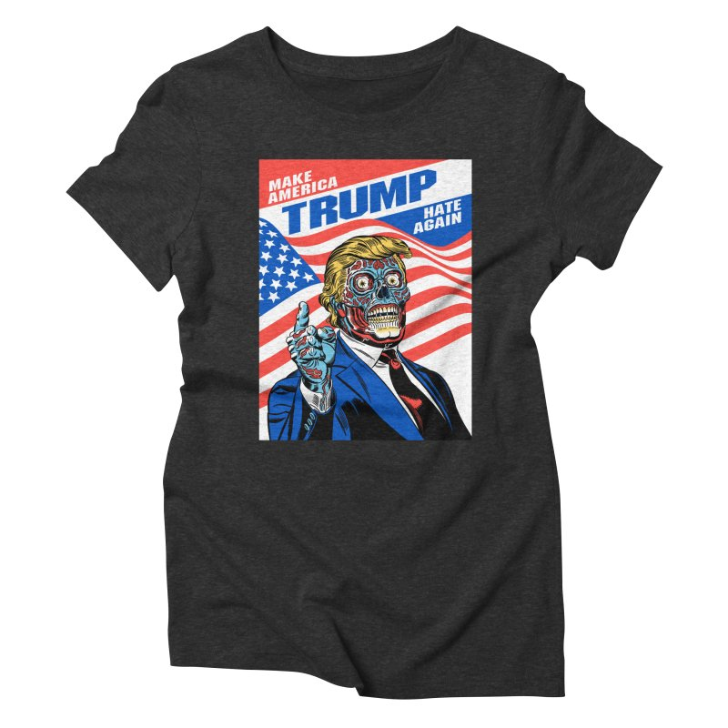 Make America Hate Again! Women's Triblend T-Shirt by Mitch O'Connell