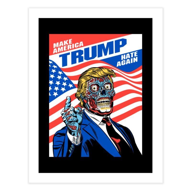 Make America Hate Again! Home Fine Art Print by Mitch O'Connell
