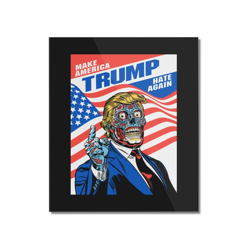Make America Hate Again! Home Mounted Acrylic Print by Mitch O'Connell