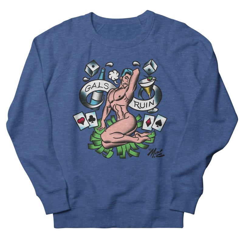 "Beefcake Buddies ""Gals Ruin""! Men's French Terry Sweatshirt by Mitch O'Connell"