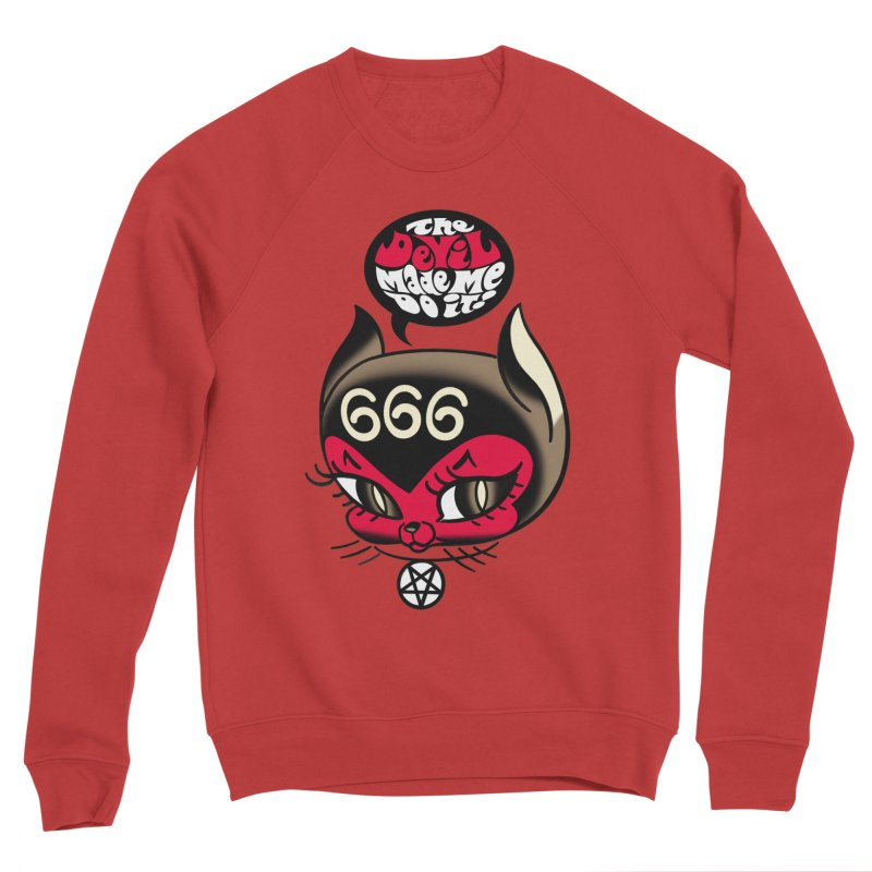 The Devil Made Me Do It! Men's Sponge Fleece Sweatshirt by Mitch O'Connell