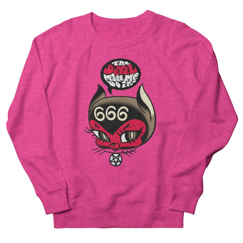 The Devil Made Me Do It! Women's French Terry Sweatshirt by Mitch O'Connell
